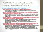 unit 8 9 the treaty of versailles and the formation of the league of nations4