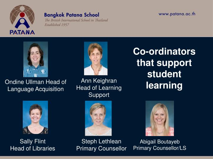 Co-ordinators that support  student learning