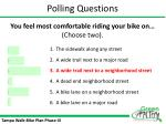 you feel most comfortable riding your bike on choose two