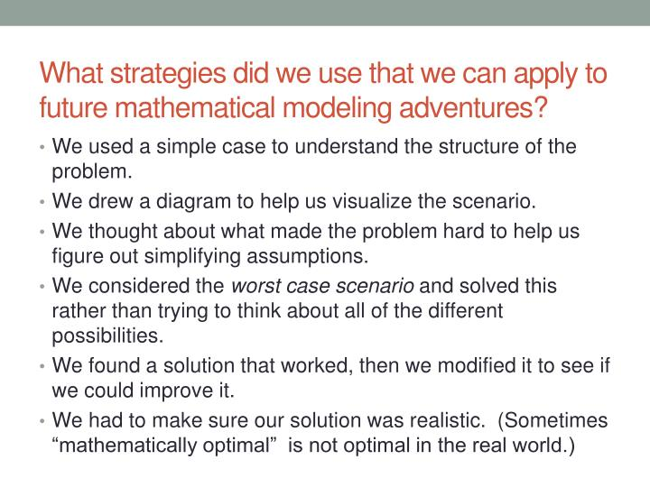 What strategies did we use that we can apply to future mathematical modeling adventures?