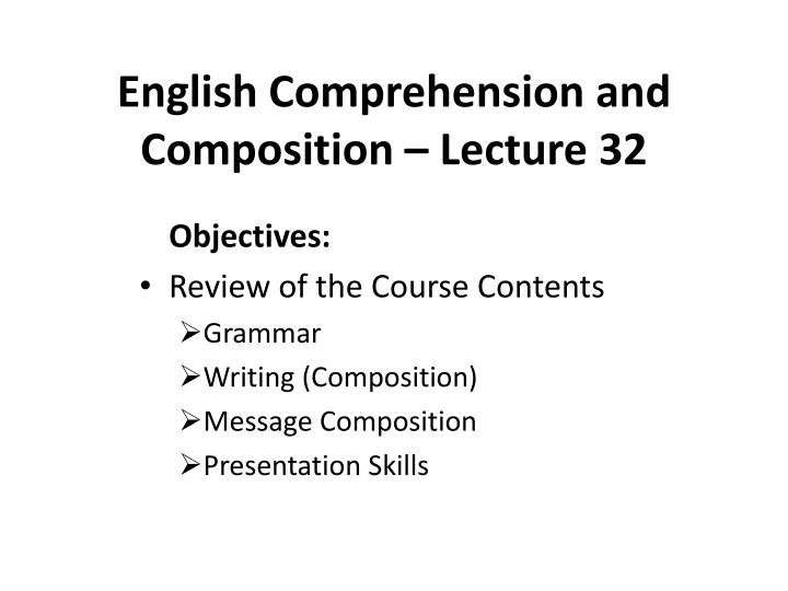 english comprehension and composition lecture 32 n.
