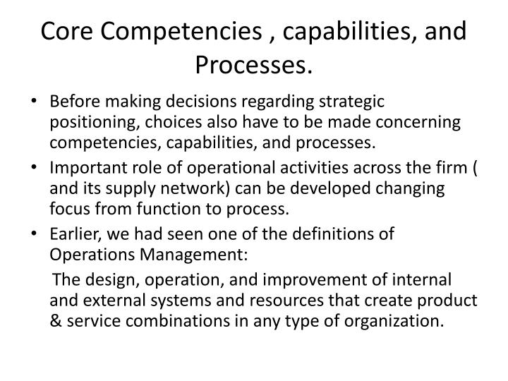 Core Competencies , capabilities, and Processes.