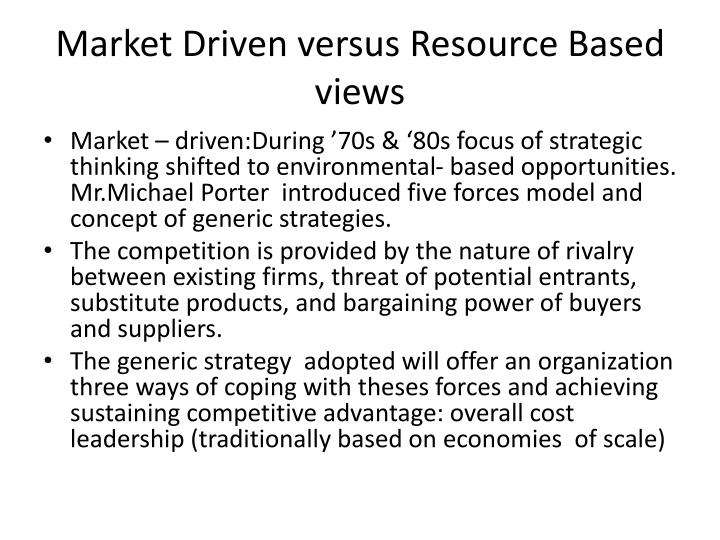 Market Driven versus Resource Based views