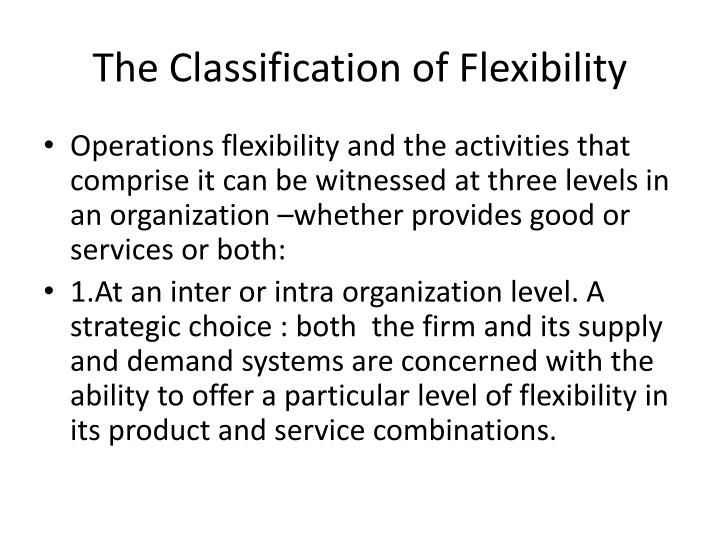 The Classification of Flexibility