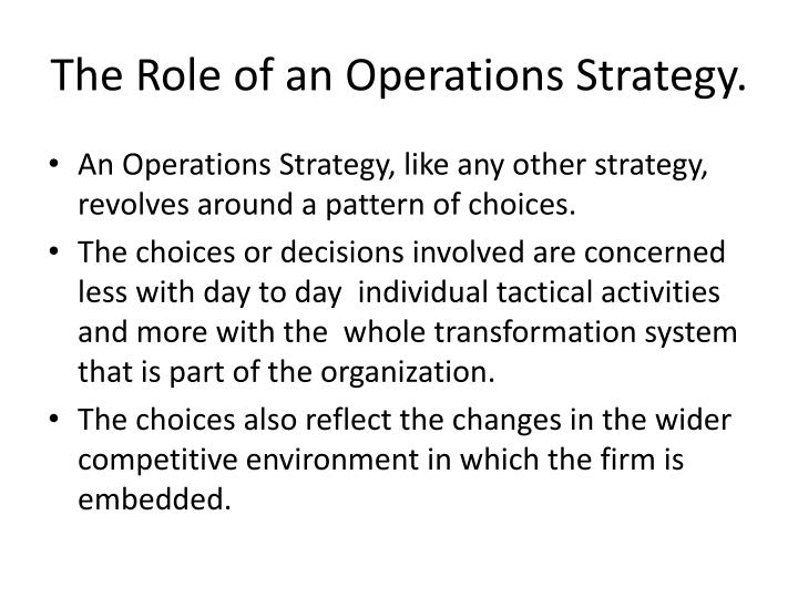 The Role of an Operations Strategy.