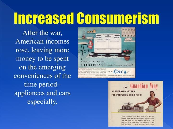 Increased Consumerism