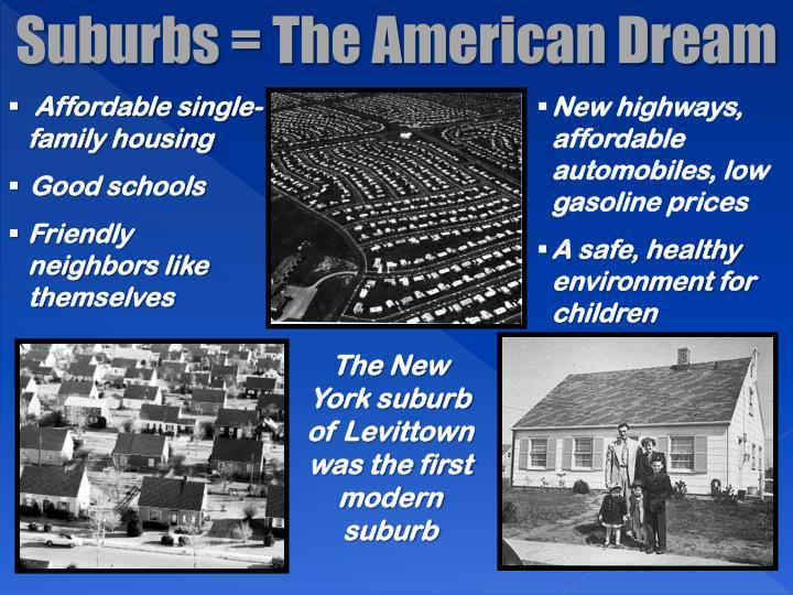 Suburbs = The American Dream