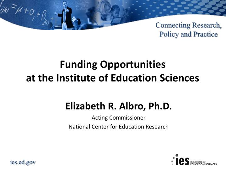 funding opportunities at the institute of education sciences n.
