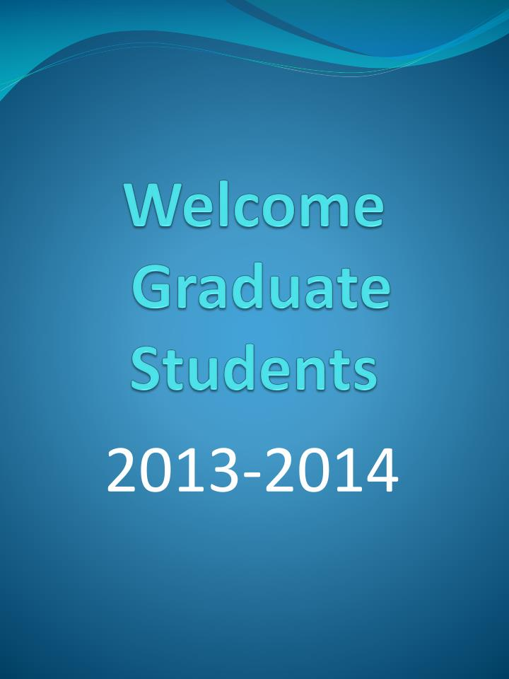 Welcome graduate students