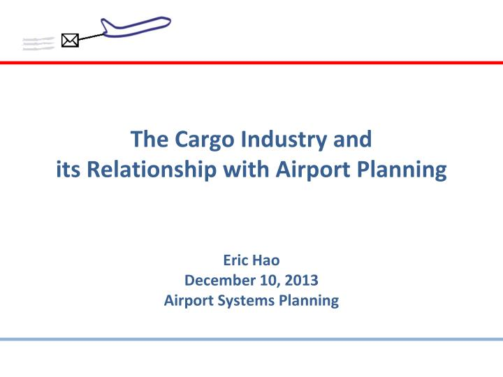 the cargo industry and its relationship with airport planning n.