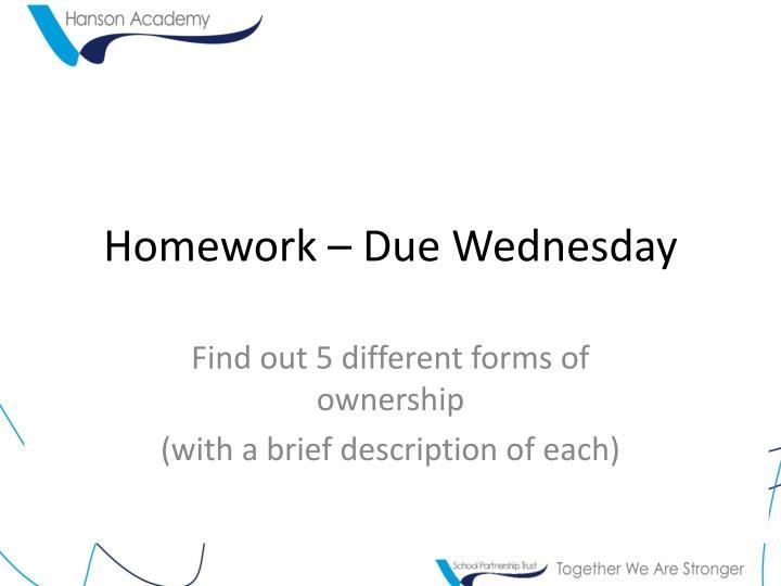 Homework – Due Wednesday