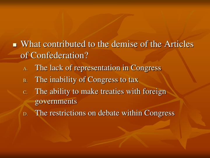 What contributed to the demise of the Articles of Confederation?
