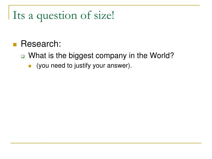 its a question of size n.