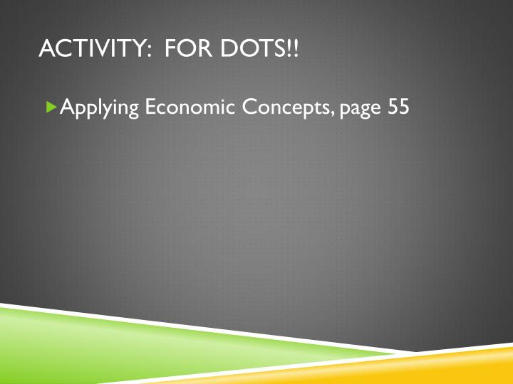 Activity:  for dots!!