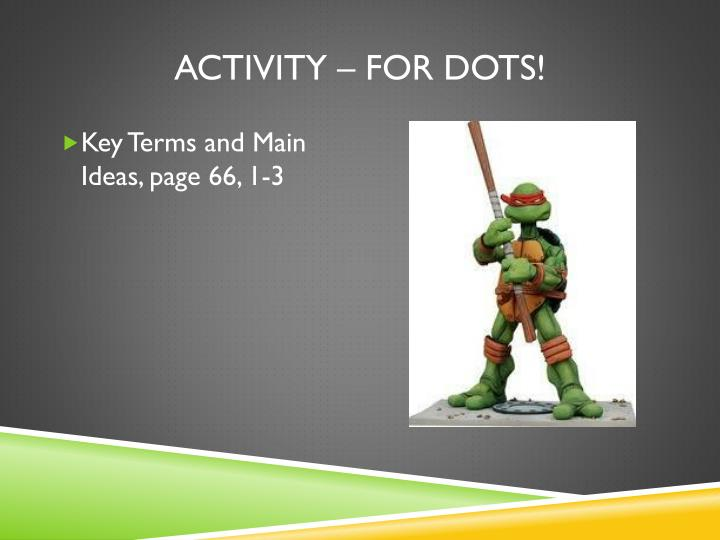 Activity – for dots!