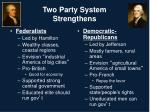 two party system strengthens