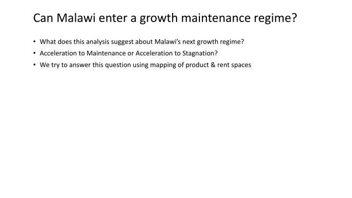 Can Malawi enter a growth maintenance regime?