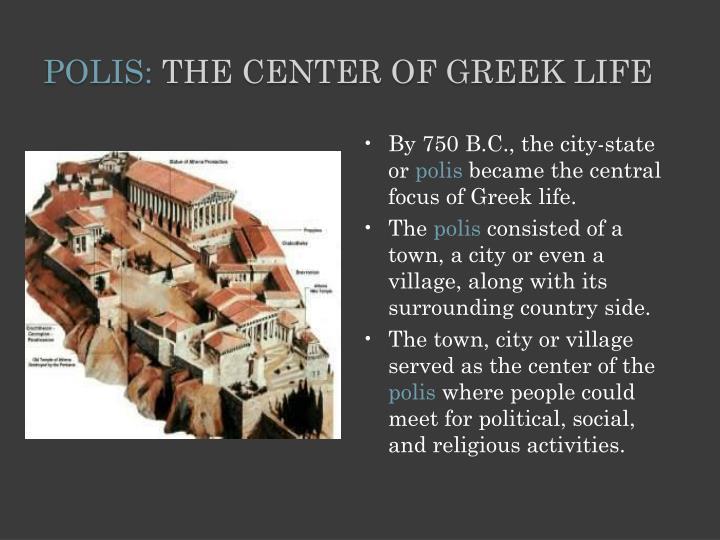 Polis the center of greek life1