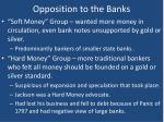 opposition to the banks