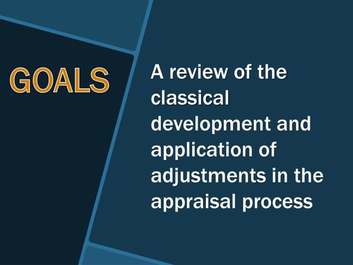 A review of the classical development and application of adjustments in the appraisal process