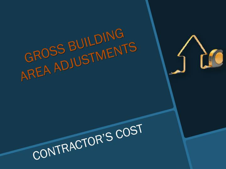 GROSS BUILDING AREA ADJUSTMENTS