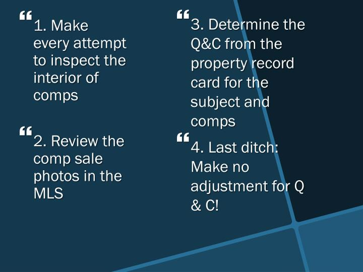 1. Make every attempt to inspect the interior of comps