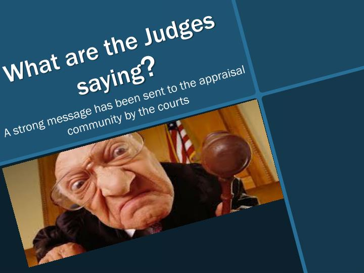 What are the Judges saying