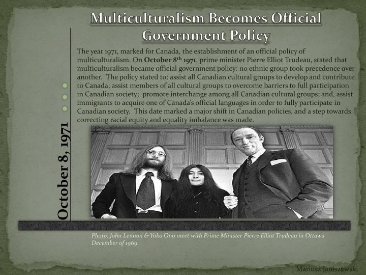 Multiculturalism Becomes Official Government Policy