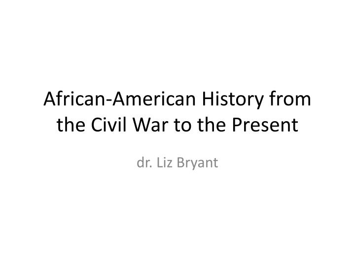 african american history from the civil wa r to the present n.