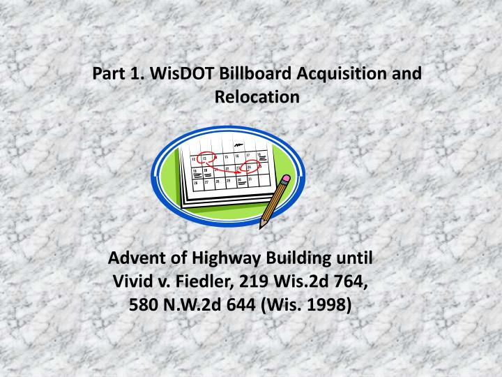 Part 1. WisDOT Billboard Acquisition and Relocation