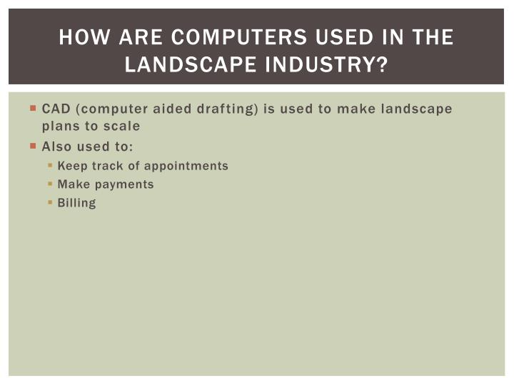 How are computers used in the landscape industry?