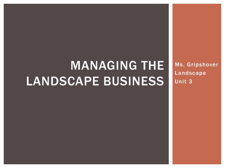 Managing the landscape business