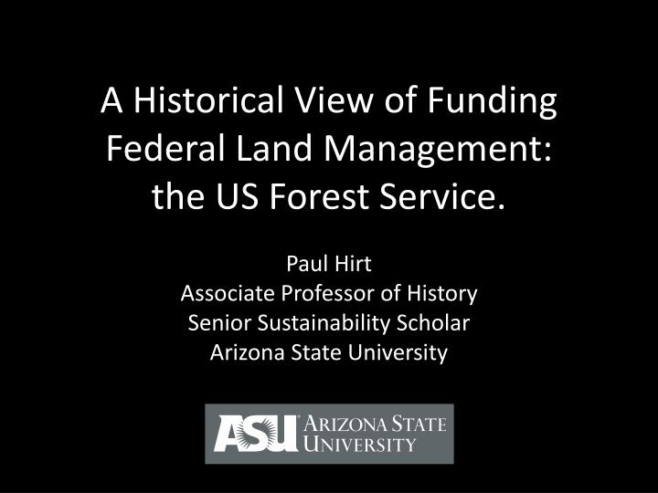 a historical view of funding federal land management the us forest service n.