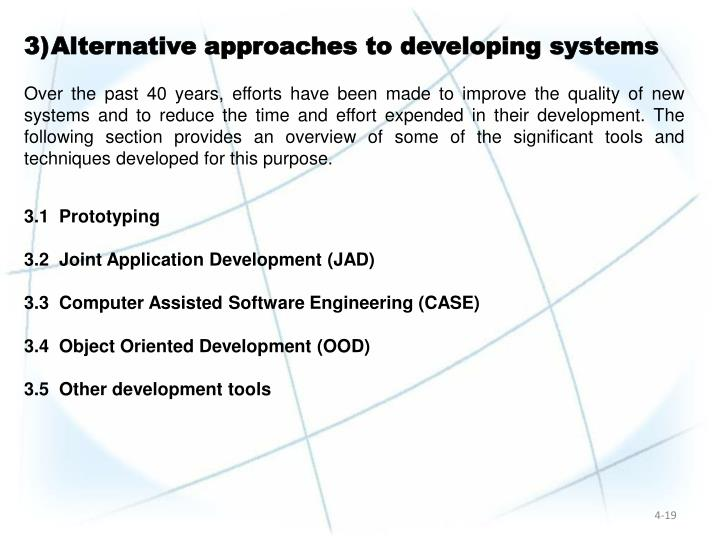 Alternative approaches to developing systems