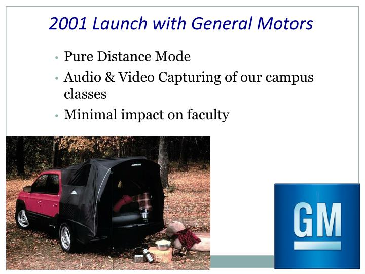 2001 launch with general motors
