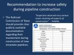 recommendation to increase safety during pipeline construction