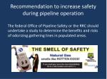 recommendation to increase safety during pipeline operation