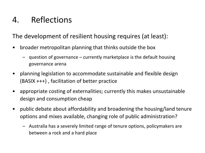 The development of resilient housing requires (at least):