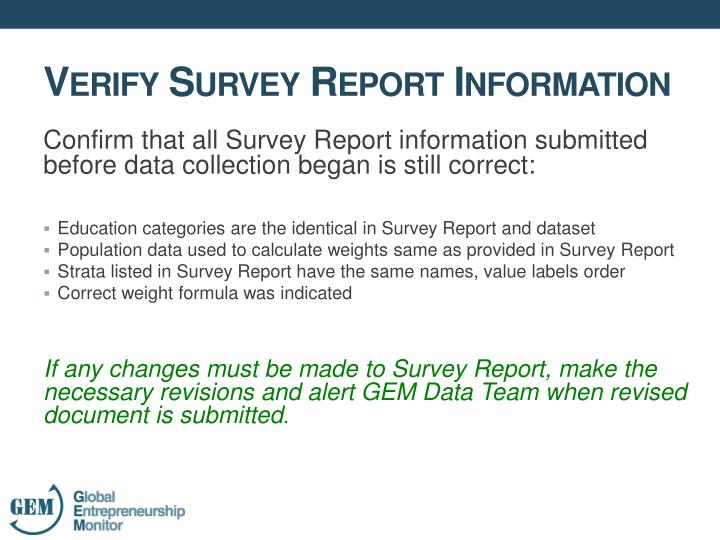 Confirm that all Survey Report information submitted before data collection began is still correct