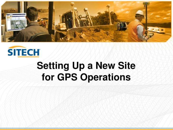setting up a new site for gps operations n.