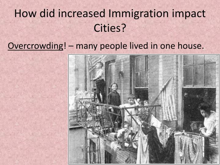 How did increased Immigration impact Cities?