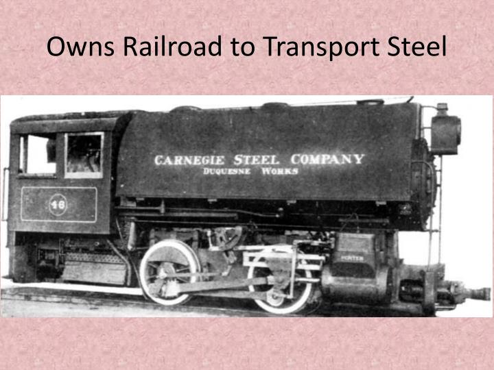 Owns Railroad to Transport Steel