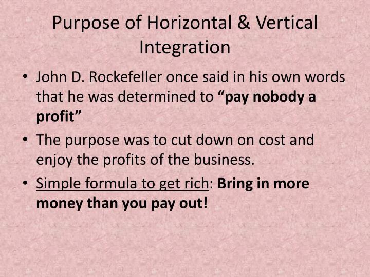 Purpose of Horizontal & Vertical Integration