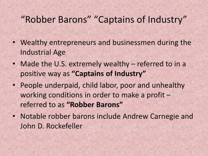 """""""Robber Barons"""" """"Captains of Industry"""""""