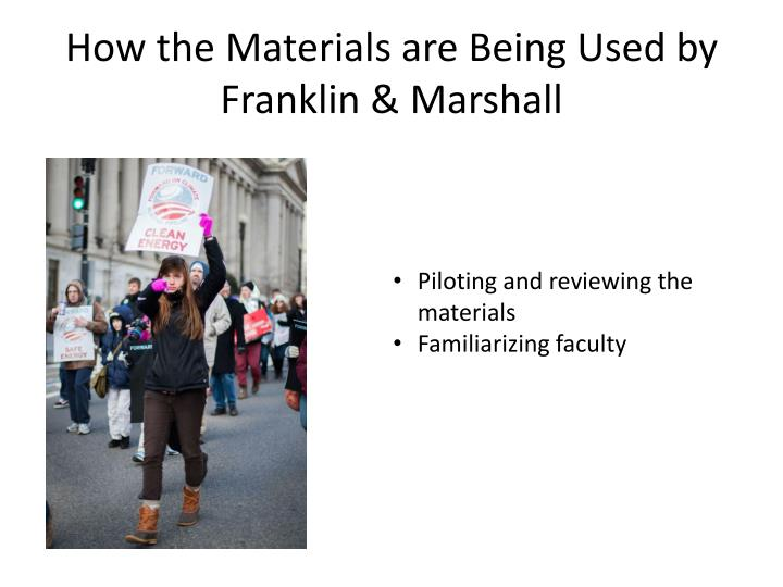 How the Materials are Being Used by Franklin & Marshall