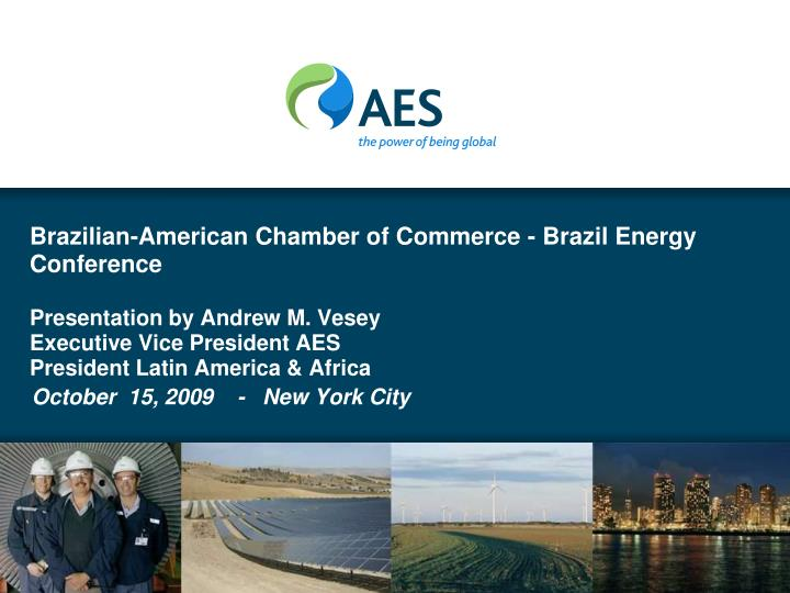 Brazilian-American Chamber of Commerce - Brazil Energy Conference