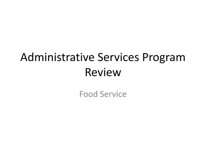 Administrative Services Program Review