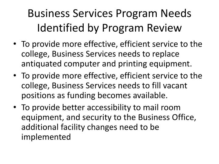 Business Services Program Needs Identified by Program Review