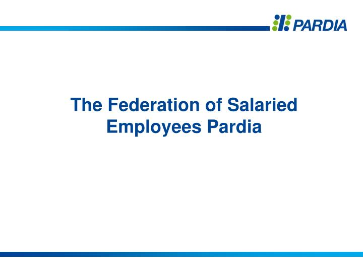 the federation of salaried employees pardia n.
