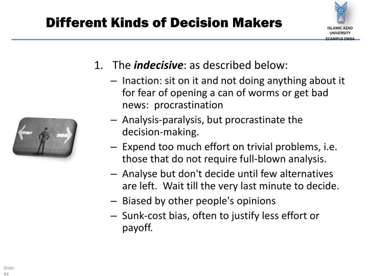 Different Kinds of Decision Makers